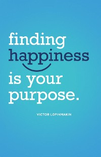 Cover Finding Happiness Is Your Purpose