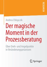 Cover Der magische Moment in der Prozessberatung