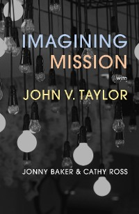 Cover Imagining Mission with John V. Taylor