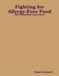 Cover Fighting for Allergy-Free Food - The Extended Interviews