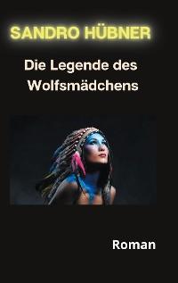 Cover Die Legende des Wolfsmädchens