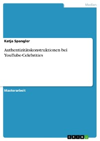 Cover Authentizitätskonstruktionen bei YouTube-Celebrities