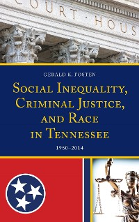 Cover Social Inequality, Criminal Justice, and Race in Tennessee
