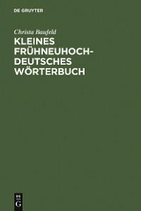 Cover Kleines frühneuhochdeutsches Wörterbuch