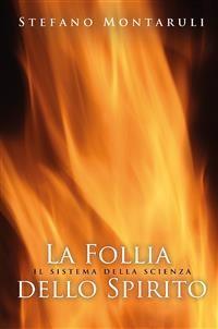 Cover La Follia dello Spirito. Il sistema della scienza