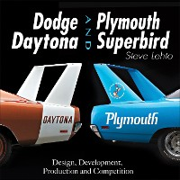 Cover Dodge Daytona and Plymouth Superbird: Design, Development, Production and Competition