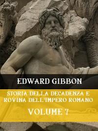 Cover Storia della decadenza e rovina dell'Impero Romano Volume 7