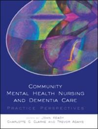 Cover EBOOK: Community Mental Health Nursing And Dementia Care