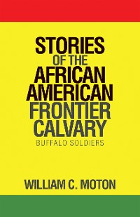 Cover Stories of the African American Frontier Calvary