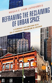Cover Reframing the Reclaiming of Urban Space