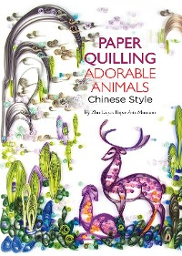 Cover Paper Quilling Adorable Animals Chinese Style