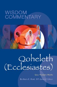 Cover Wisdom Commentary Series: Qoheleth (Ecclesiastes)