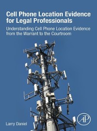 Cover Cell Phone Location Evidence for Legal Professionals