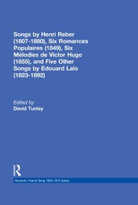 Cover Songs by Henri Reber (1807-1880), Six Romances Populaires (1849), Six Melodies de Victor Hugo (1855), and Five Other Songs by Edouard Lalo (1823-1892)