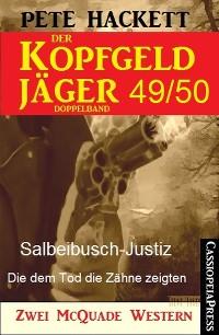 Cover Der Kopfgeldjäger Folge 49/50  (Zwei McQuade Western)