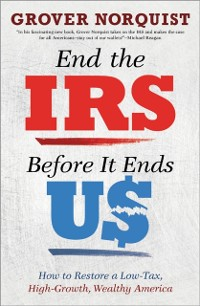 Cover End the IRS Before It Ends Us