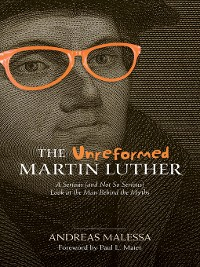 Cover The Unreformed Martin Luther