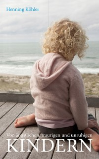 Cover Von ängstlichen, traurigen und unruhigen Kindern