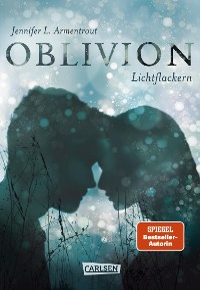 Cover Obsidian 0: Oblivion 3. Lichtflackern (Opal aus Daemons Sicht erzählt)