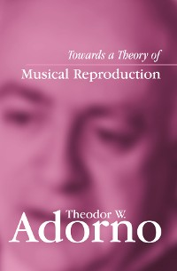 Cover Towards a Theory of Musical Reproduction