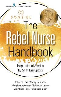 Cover The Rebel Nurse Handbook