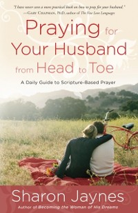 Cover Praying for Your Husband from Head to Toe