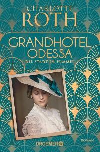 Cover Grandhotel Odessa. Die Stadt im Himmel