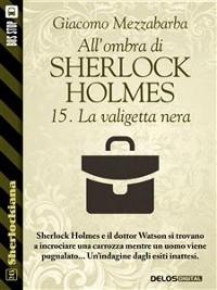 Cover All'ombra di Sherlock Holmes - 15. La valigetta nera