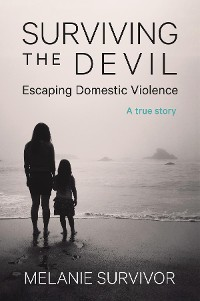 Cover Surviving the Devil - Escaping Domestic Violence