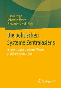 Cover Die politischen Systeme Zentralasiens