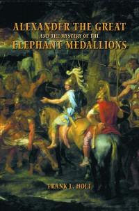 Cover Alexander the Great and the Mystery of the Elephant Medallions