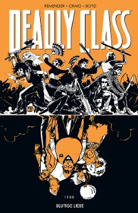 Cover Deadly Class 7. Blutige Liebe