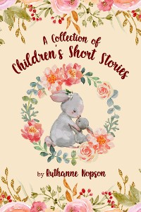 Cover A Collection of Children's Short Stories