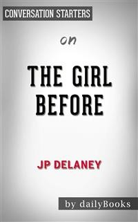 Cover The Girl Before: A Novel byJP Delaney | Conversation Starters