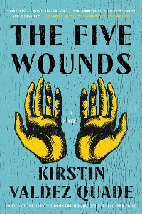 Cover The Five Wounds: A Novel