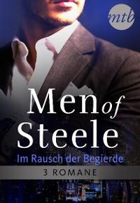 Cover Men of Steele - Im Rausch der Begierde (3in1)