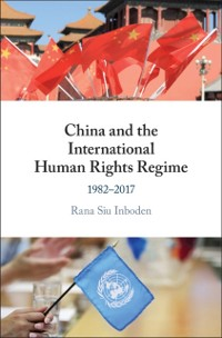 Cover China and the International Human Rights Regime