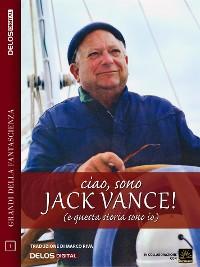 Cover Ciao, sono Jack Vance! (e questa storia sono io)
