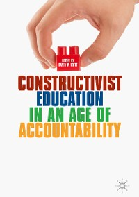 Cover Constructivist Education in an Age of Accountability