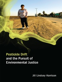 Cover Pesticide Drift and the Pursuit of Environmental Justice