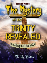 Cover The Mystery of the Trinity Revealed