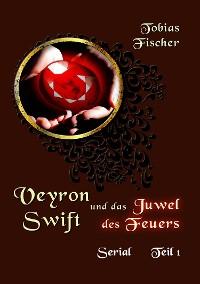 Cover Veyron Swift und das Juwel des Feuers - Serial Teil 1