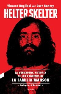 Cover Helter Skelter: La verdadera historia de los crímenes de la Familia Manson