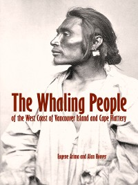 Cover The Whaling People of the West Coast of Vancouver Island and Cape Flattery