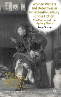 Cover Women Writers and Detectives in Nineteenth-Century Crime Fiction