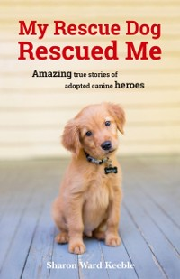 Cover My Rescue Dog Rescued Me
