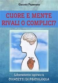 Cover Cuore e mente - Rivali o complici?