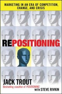 Cover REPOSITIONING:  Marketing in an Era of Competition, Change and Crisis