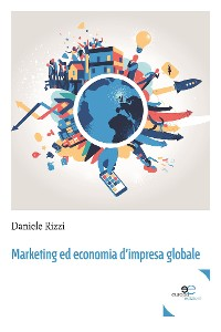 Cover Marketing ed economia d'impresa globale