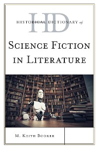 Cover Historical Dictionary of Science Fiction in Literature
